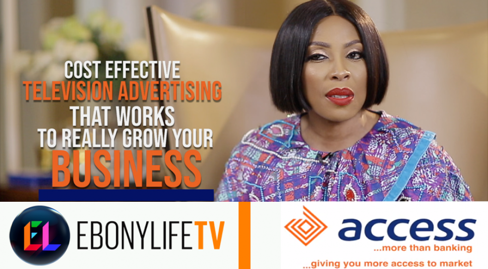 EBONYLIFE TV LAUNCHES MORE ACCESS TO MARKET IN PARTNERSHIP WITH ACCESS BANK