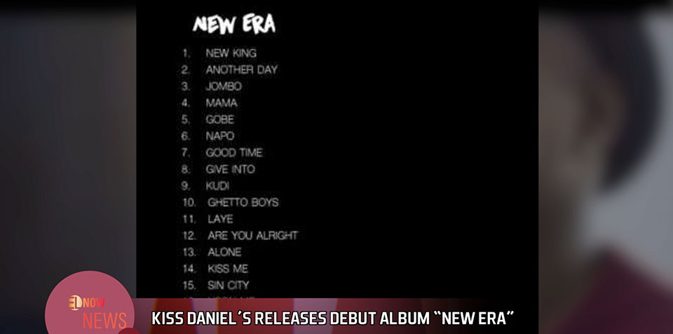 "Kiss Daniel's releases debut album ""New Era"""