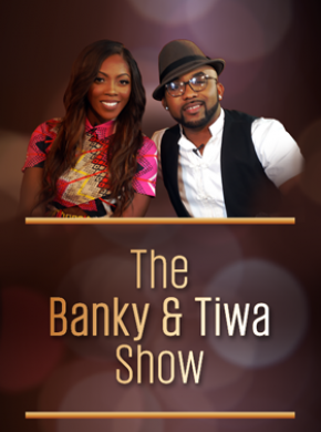 The Banky & Tiwa Show