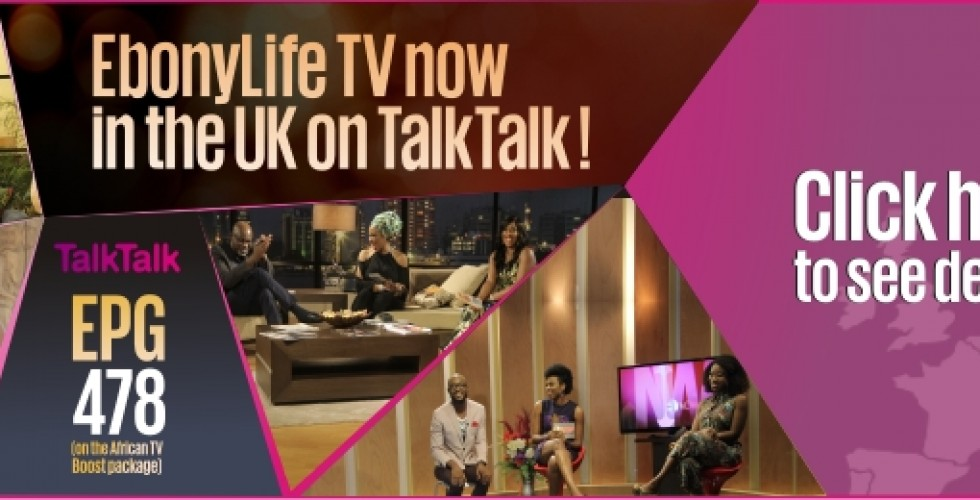 EbonyLifeTV now in the UK on TalkTalk!