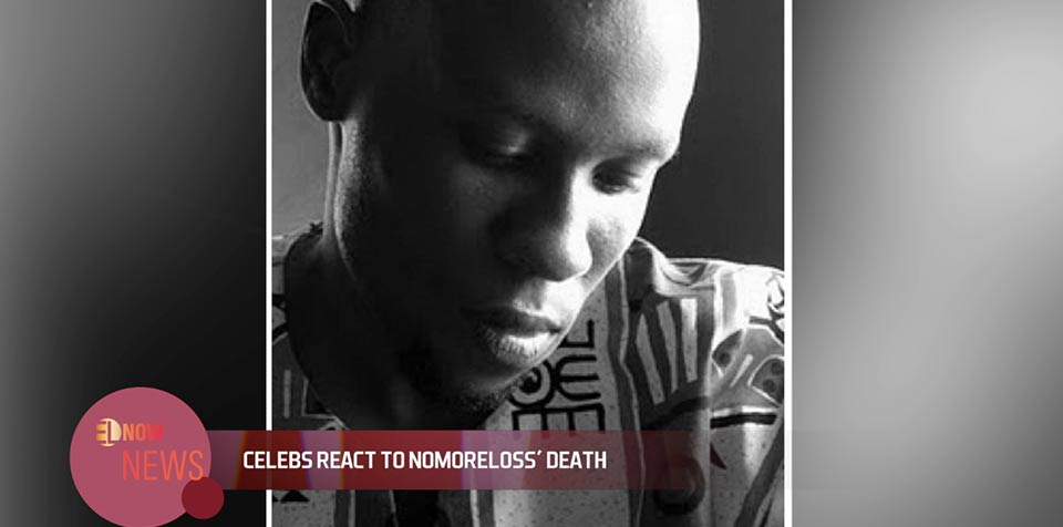 Celebs react to Nomoreloss' death