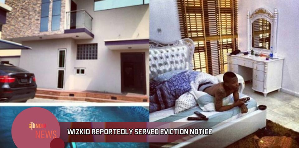 Wizkid reportedly served eviction notice